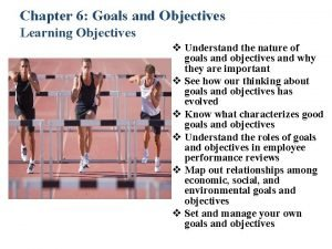 Chapter 6 Goals and Objectives Learning Objectives v