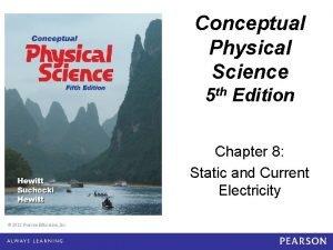 Conceptual Physical Science 5 e Chapter 8 Conceptual