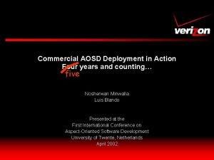 Commercial AOSD Deployment in Action Four years and