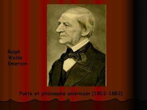 Ralph Waldo Emerson Pote et philosophe amricain 1803