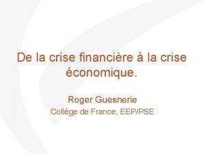 De la crise financire la crise conomique Roger