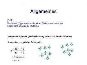 Allgemeines Def Die Spins Eigendrehimpuls eines Elektronenensembles haben