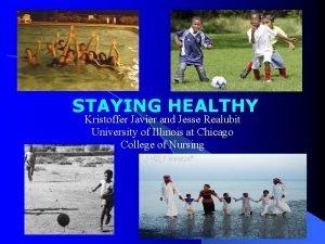 STAYING HEALTHY Kristoffer Javier and Jesse Realubit University