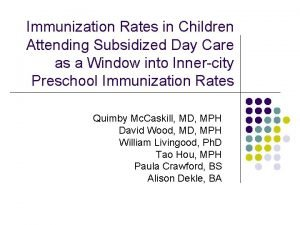 Immunization Rates in Children Attending Subsidized Day Care