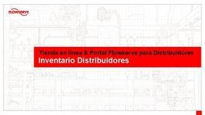 Tienda en lnea Portal Flowserve para Distribuidores Inventario