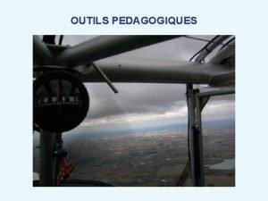 OUTILS PEDAGOGIQUES OUTILS PEDAGOGIQUES DEFINITION LES DIFFERENTS OUTILS