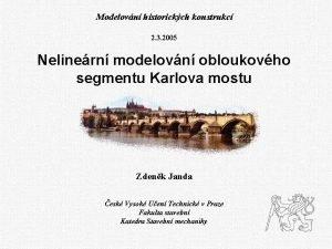 Modelovn historickch konstrukc 2 3 2005 Nelinern modelovn