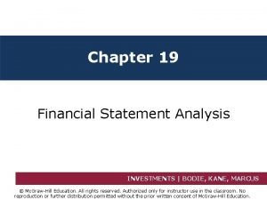 Chapter 19 Financial Statement Analysis INVESTMENTS BODIE KANE