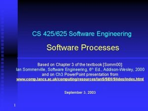 CS 425625 Software Engineering Software Processes Based on