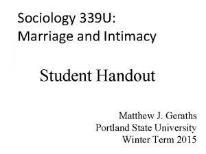 Sociology 339 U Marriage and Intimacy Student Handout