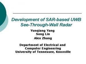 Development of SARbased UWB SeeThroughWall Radar Yunqiang Yang