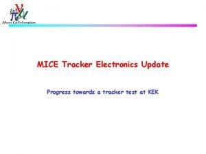 MICE Tracker Electronics Update Progress towards a tracker