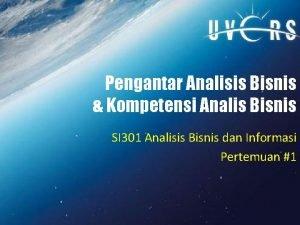 Pengantar Analisis Bisnis Kompetensi Analis Bisnis SI 301