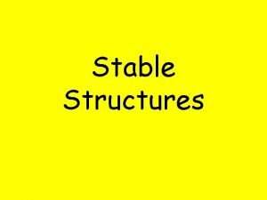 Stable Structures What does the word stable mean