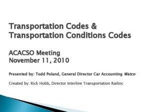 Transportation Codes Transportation Conditions Codes ACACSO Meeting November
