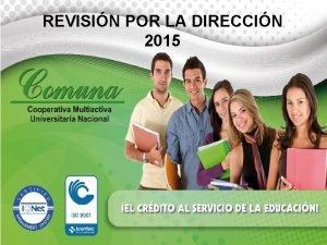 REVISIN POR LA DIRECCIN 2015 INFORMACIN DE ENTRADA