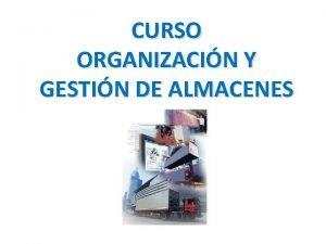 CURSO ORGANIZACIN Y GESTIN DE ALMACENES MODULO OPTIMIZACIN