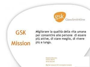 GSK Mission Migliorare la qualit della vita umana