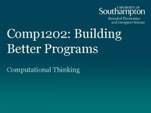 Comp 1202 Building Better Programs Computational Thinking Reminder