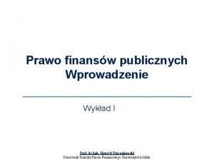 Prawo finansw publicznych Wprowadzenie Wykad I Prof dr
