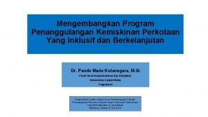 Mengembangkan Program Penanggulangan Kemiskinan Perkotaan Yang Inklusif dan