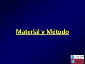 Material y Mtodo Material y mtodo Estudio transversal