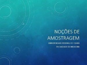 NOES DE AMOSTRAGEM UNIVERSIDADE FEDERAL DO CEAR FACULDADE