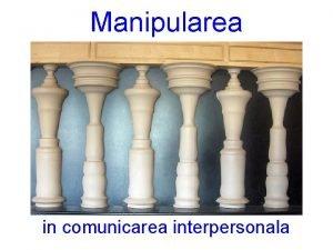 Manipularea in comunicarea interpersonala Pogramarea activitatilor 1 Ce