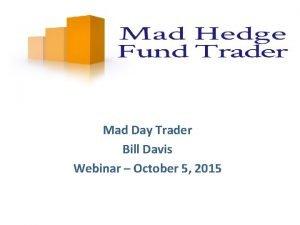 Mad Day Trader Bill Davis Webinar October 5