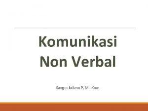 Komunikasi Non Verbal Sangra Juliano P M I
