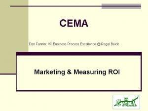 CEMA Dan Fannin VP Business Process Excellence Regal