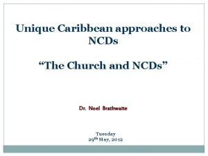 Unique Caribbean approaches to NCDs The Church and