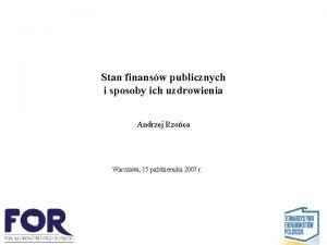 Stan finansw publicznych i sposoby ich uzdrowienia Andrzej