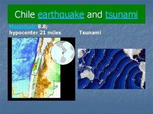 Chile earthquake and tsunami Magnitude 8 8 hypocenter