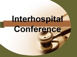 Interhospital Conference v Past history no underlying disease