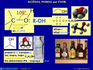 ALCOHOLS PHENOLS and ETHERS Functional group of an