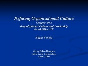 Defining Organizational Culture Chapter One Organizational Culture and