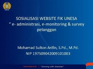 SOSIALISASI WEBSITE FIK UNESA e administrasi emonitoring survey