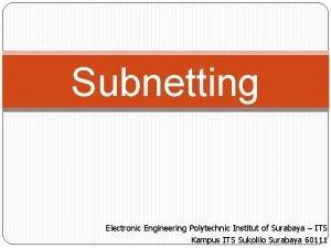 Subnetting Electronic Engineering Polytechnic Institut of Surabaya ITS