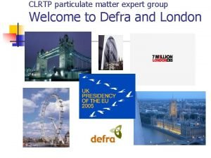 CLRTP particulate matter expert group Welcome to Defra