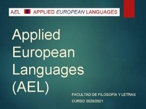 Applied European Languages AEL FACULTAD DE FILOSOFA Y
