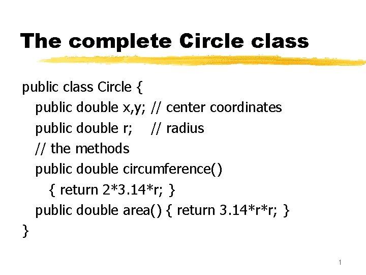 The complete Circle class public class Circle public