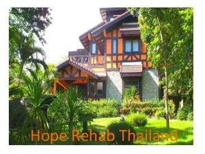 Hope Rehab Thailand Hope Rehab Thailand Treatment director