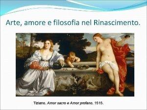 Arte amore e filosofia nel Rinascimento Tiziano Amor