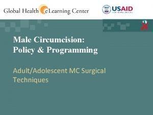 Male Circumcision Policy Programming AdultAdolescent MC Surgical Techniques