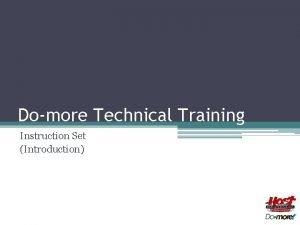 Domore Technical Training Instruction Set Introduction Instruction Set