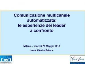 Comunicazione multicanale automatizzata le esperienze dei leader a