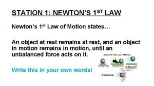 STATION 1 NEWTONS 1 ST LAW Newtons 1