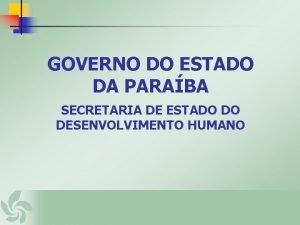 GOVERNO DO ESTADO DA PARABA SECRETARIA DE ESTADO