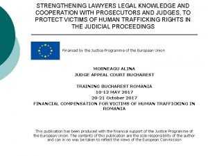 STRENGTHENING LAWYERS LEGAL KNOWLEDGE AND COOPERATION WITH PROSECUTORS